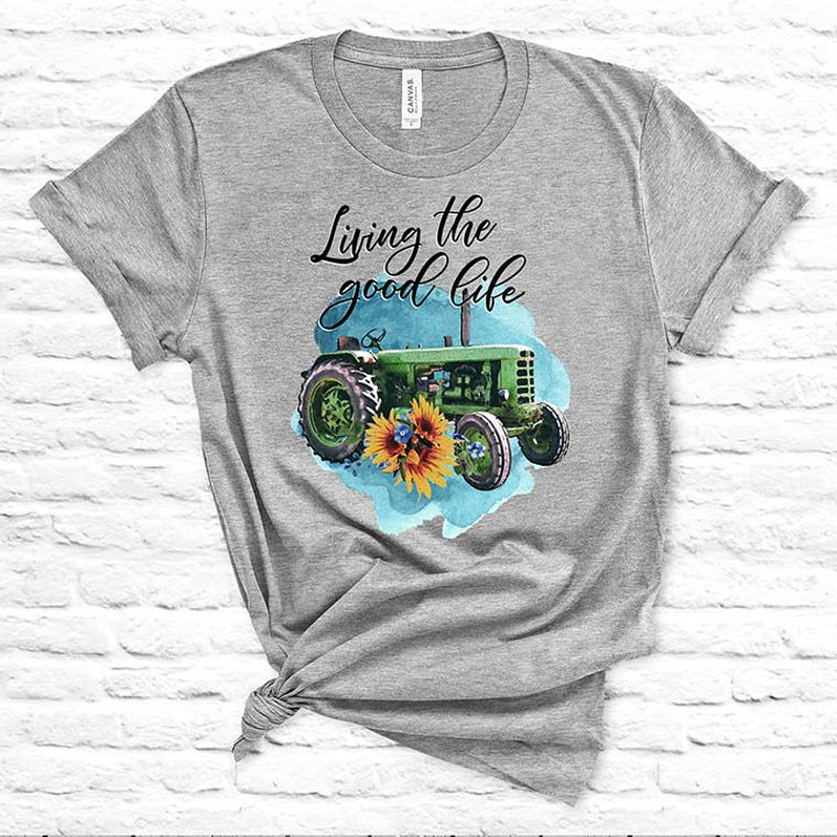 Living the Good Life Tractor Farm T-shirt