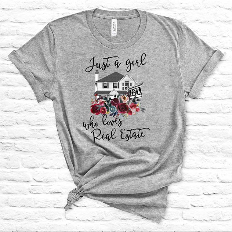 Just a Girl Who Loves Real Estate T-shirt