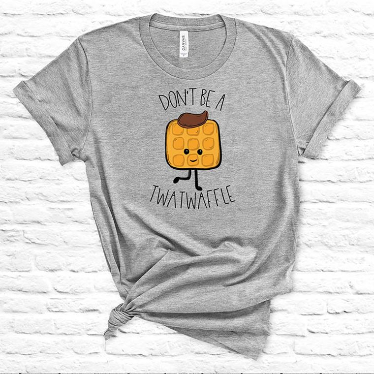 Don't Be a Twatwaffle Adult Theme Funny T-shirt