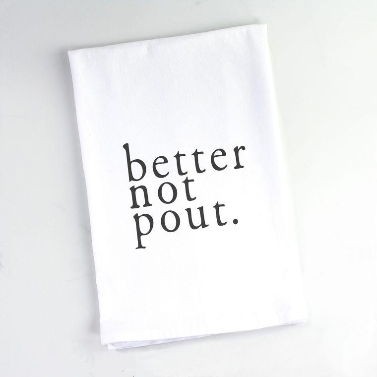 Better Not Pout Flour Sack Towel