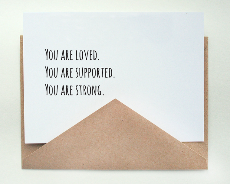 Loved. Supported. Strong. / Affirmations Greetings Cards