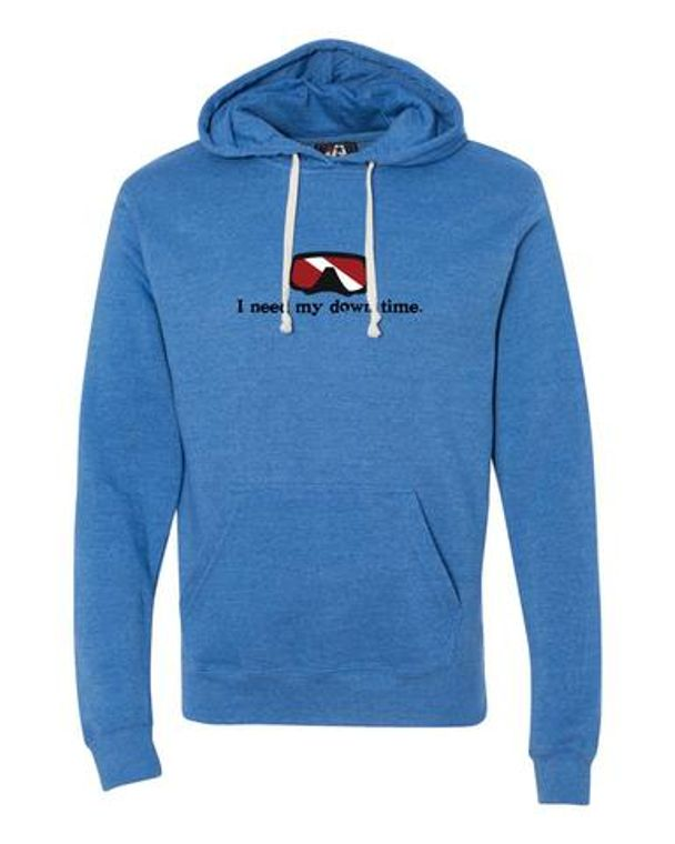 "DOWN TIME Apparel's ""I NEED MY DOWN TIME HOODIE"""
