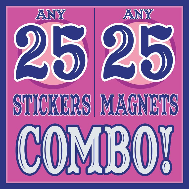 ANY 25 STICKERS & 25 MAGNETS Discount Combo
