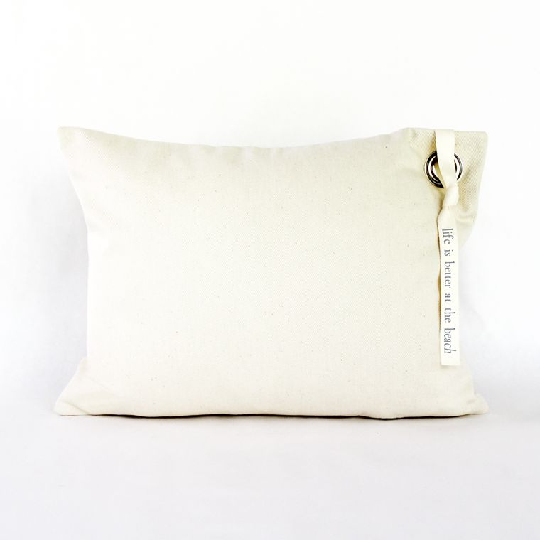 Life Is Better At The Beach Canvas Grommet Pillow