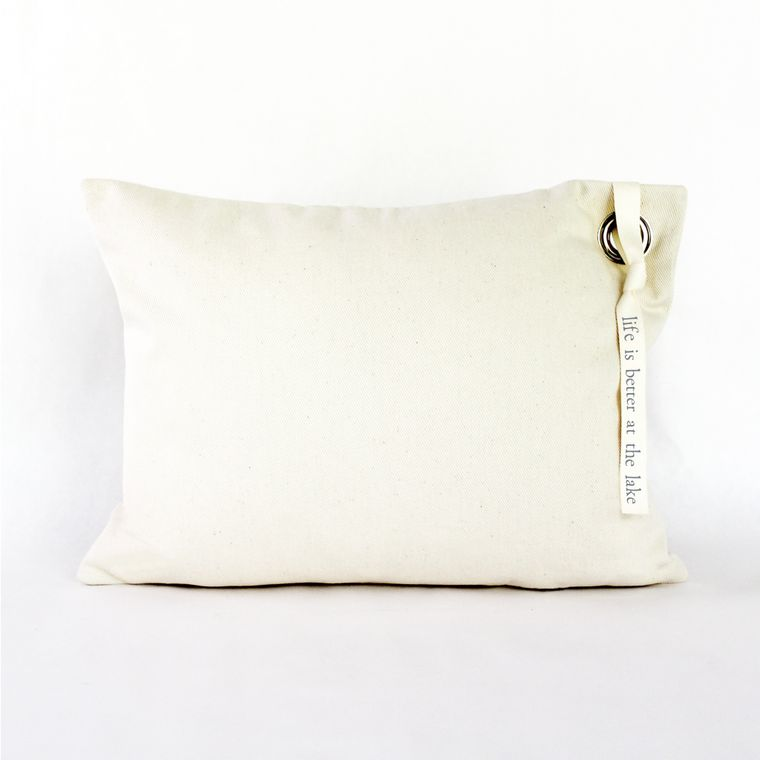 Life Is Better At The Lake Canvas Grommet Pillow