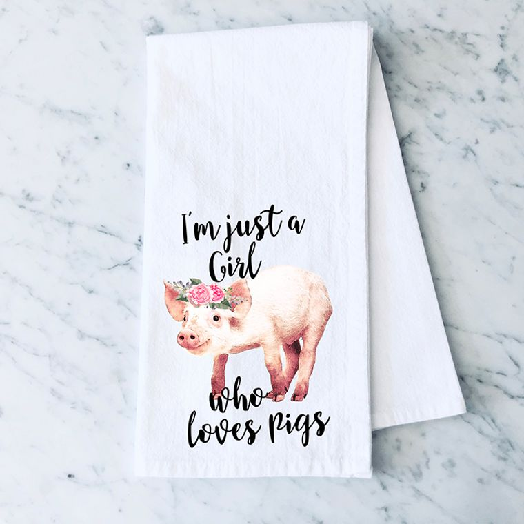 I'm Just a Girl Who Loves Pigs Cotton Flour Sack Towel
