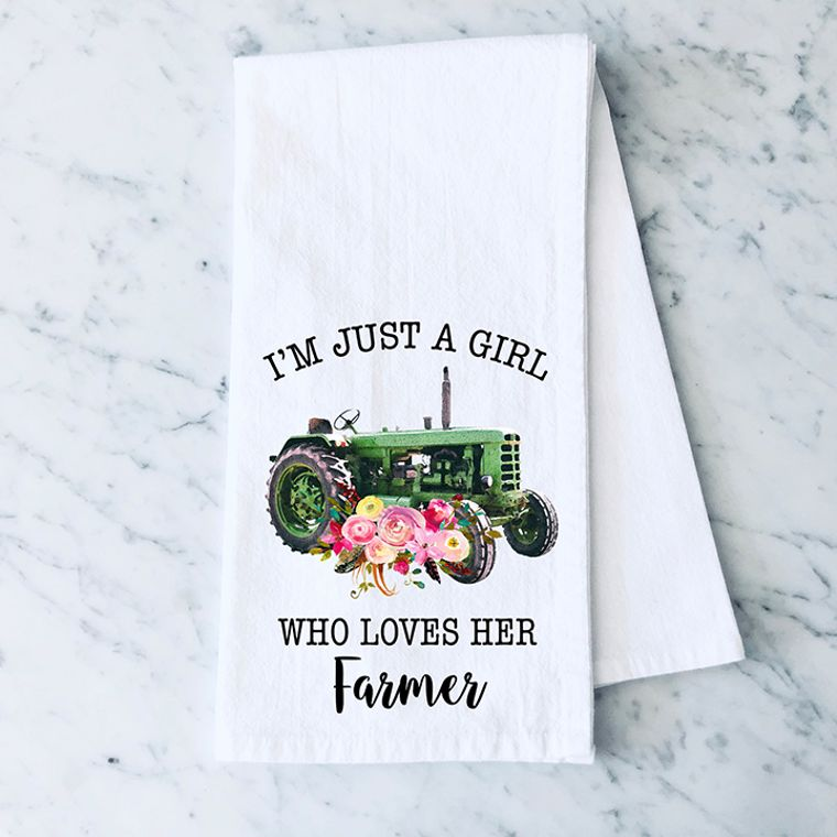I'm Just a Girl Who Loves her Farmer Cotton Flour Sack Towel