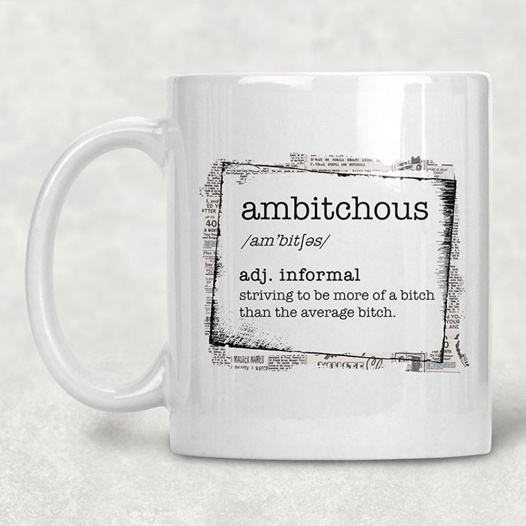Ambitchous Defintion Funny Adult Themed 11 oz. Mug