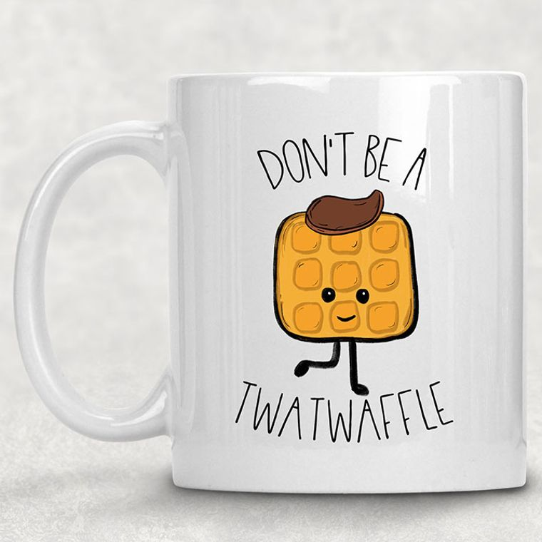 Don't Be a Twatwaffle Funny Adult Themed 11 oz. Mug