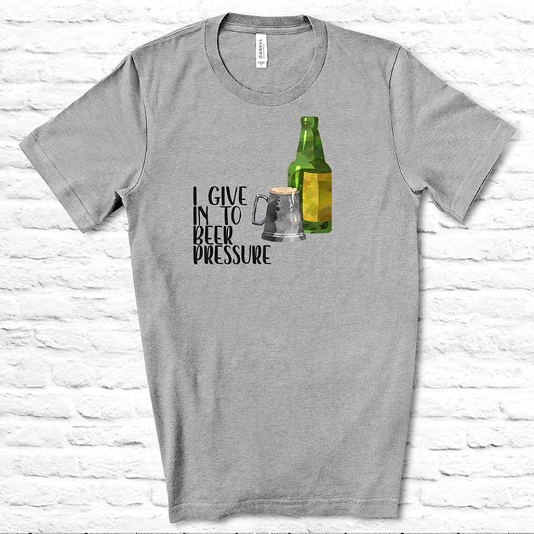 I Give in to Beer Pressure Funny Men's T-shirt
