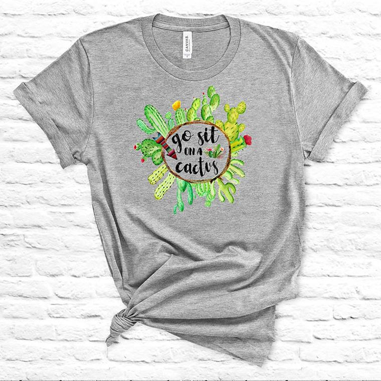Go Sit on a Cactus Funny Adult Themed T-shirt