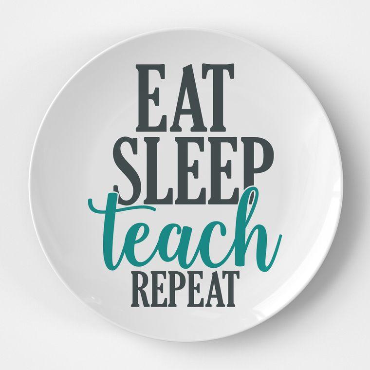 Eat Sleep Teach